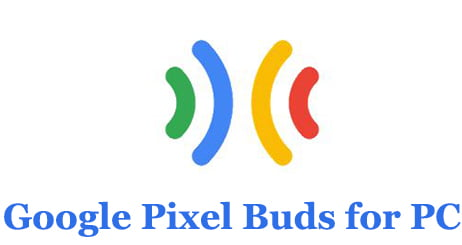 Google Pixel Buds for PC