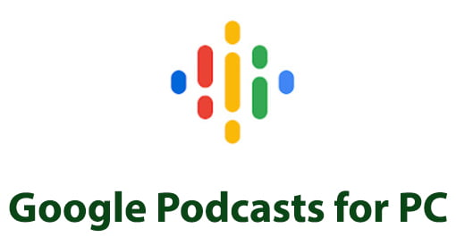 Google Podcasts for PC