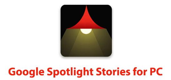 Google Spotlight Stories for PC