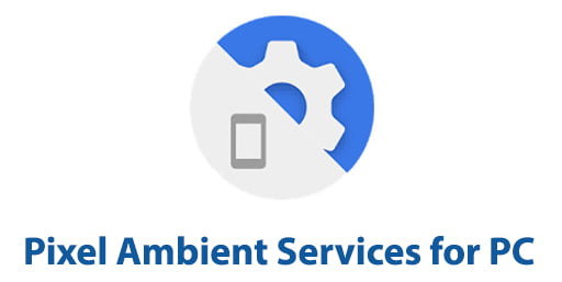 Pixel Ambient Services for PC