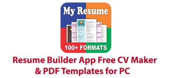 resume builder app free cv maker  u0026 pdf templates for pc