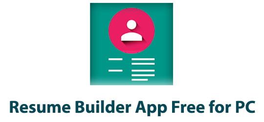 Resume Builder App Free for PC