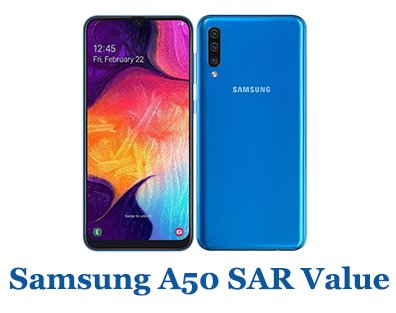 Samsung A50 SAR Value