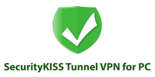 SecurityKISS Tunnel VPN for PC