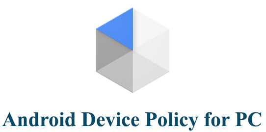 Android Device Policy for PC