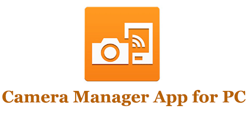 Camera Manager App for PC