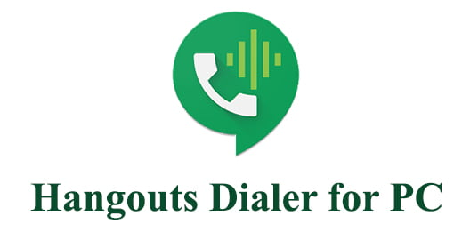 Hangouts Dialer for PC