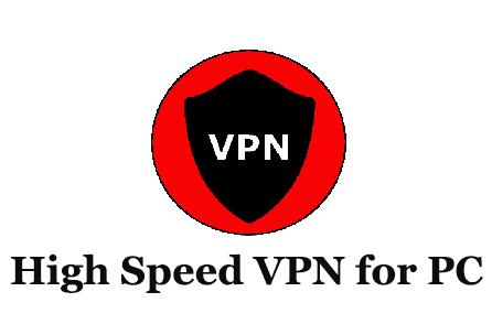 High Speed VPN for PC