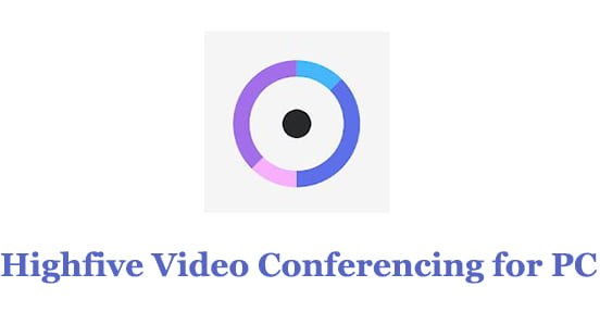 Highfive Video Conferencing for PC