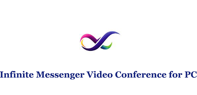 Infinite Messenger Video Conference for PC