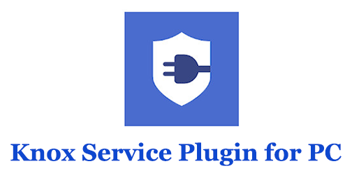 Knox Service Plugin for PC