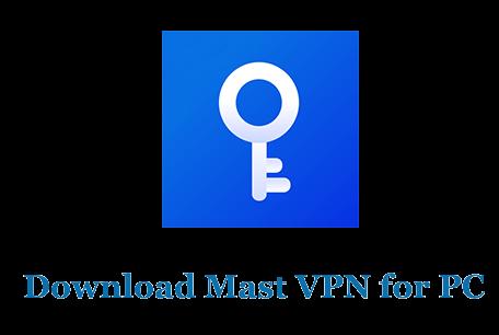 Mast VPN for PC