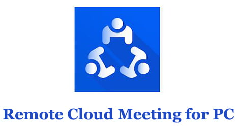 Remote Cloud Meeting for PC