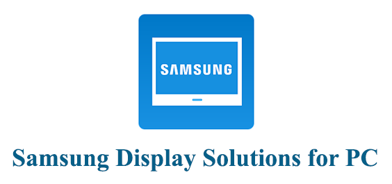 Samsung Display Solutions for PC