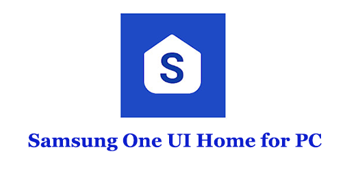 Samsung One UI Home for PC