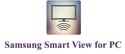 Samsung Smart View for PC