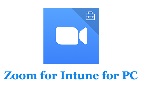 Zoom for Intune for PC