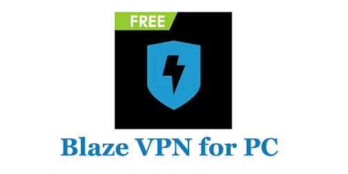 Blaze VPN for PC