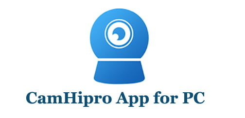 CamHipro App for PC
