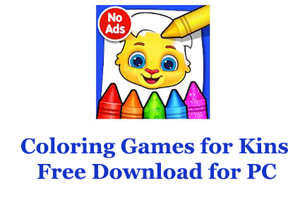 Coloring Games For Kids Free Download For PC (Mac And Windows) - Trendy Webz