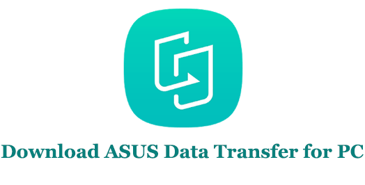 Download ASUS Data Transfer for Windows and Mac