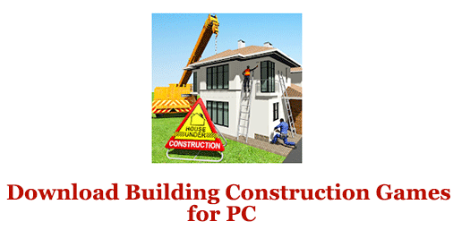 Download Building Construction Games for PC (Windows and Mac)