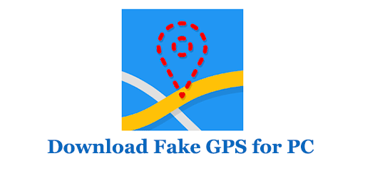Download Fake GPS for Windows and Mac