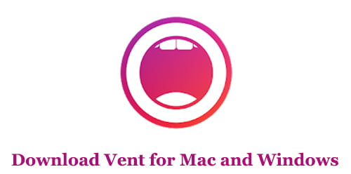 Download Vent for Mac and Windows
