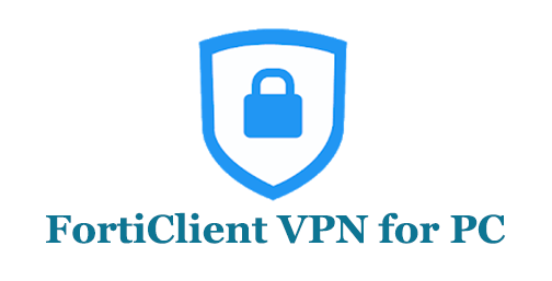 How to Download FortiClient VPN for PC