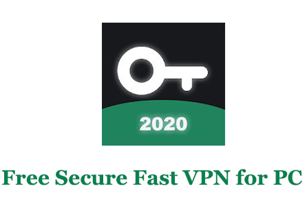 Free Secure Fast VPN for PC