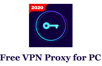 Download FREE VPN Proxy for PC