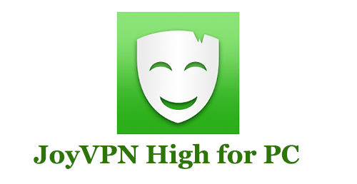 How to FREE Download JoyVPN High for PC