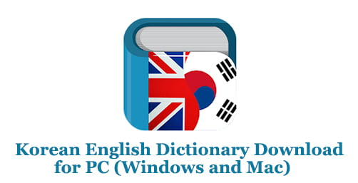 Korean English Dictionary Download for PC (Windows and Mac)