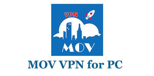 MOV VPN for PC