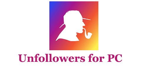 Unfollowers for PC Windows and Mac
