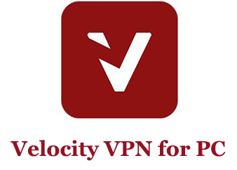 Download Velocity VPN for PC