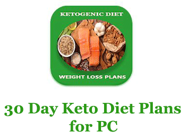 30 Day Keto Diet Plans for PC – Mac and Windows 7/8/10