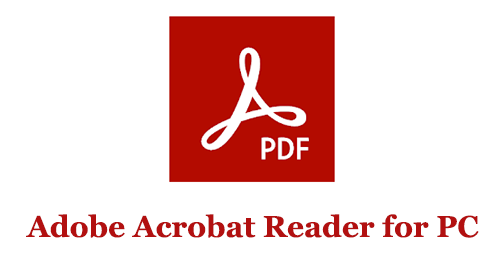 Adobe Acrobat Reader for PC (Mac and Windows)