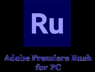 Adobe Premiere Rush for PC