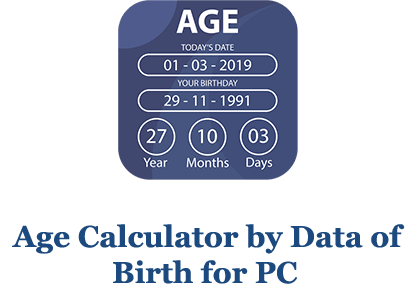 Age Calculator by Date of Birth for PC (Windows and Mac)