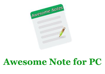 Awesome Note for PC (Windows and Mac)