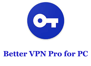 Better VPN Pro for PC