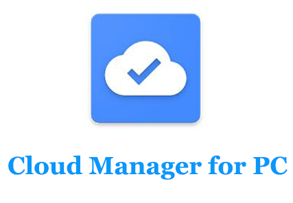 Cloud Manager for PC (Windows and Mac)