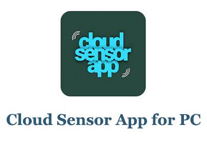 Cloud Sensor App for PC (Windows and Mac)