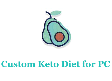 Custom Keto Diet for PC – Mac and Windows 7/8/10