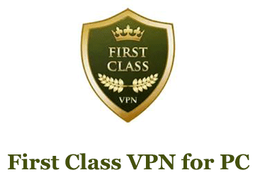 First Class VPN for PC