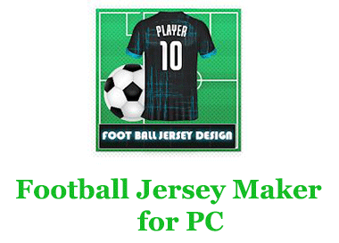 Football Jersey Maker for PC (Windows and Mac)