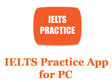 IELTS Practice App for PC (Windows and Mac)