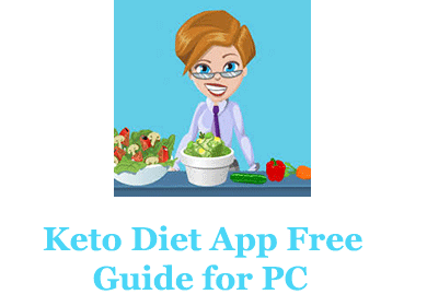 Keto Diet App Free Guide for PC – Mac and Windows 7/8/10