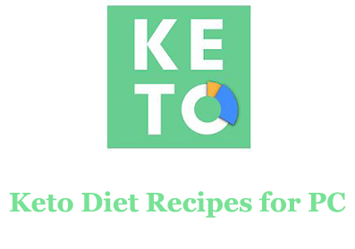 Keto Diet Recipes for PC – Mac and Windows 7/8/10